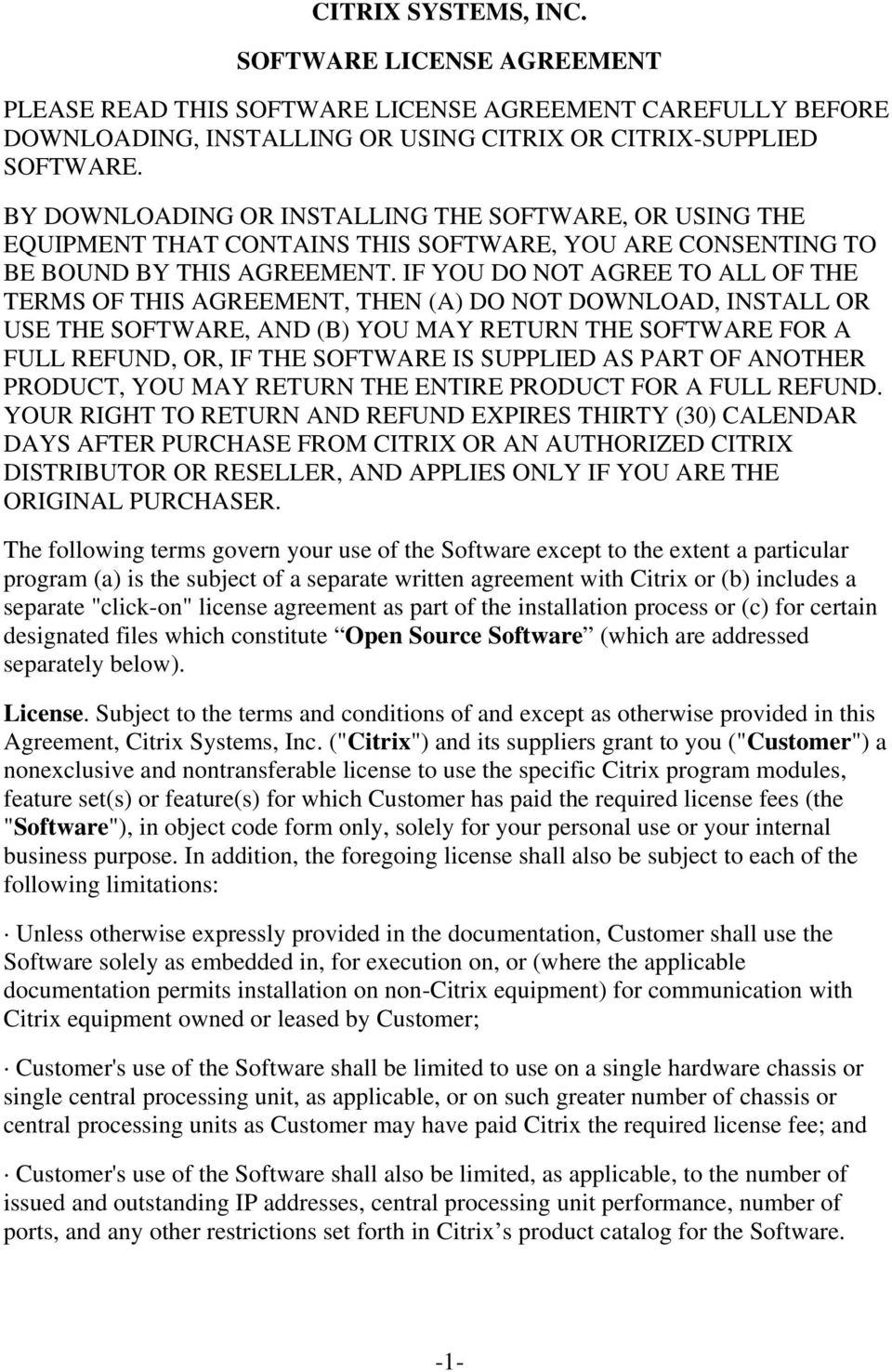 IF YOU DO NOT AGREE TO ALL OF THE TERMS OF THIS AGREEMENT, THEN (A) DO NOT DOWNLOAD, INSTALL OR USE THE SOFTWARE, AND (B) YOU MAY RETURN THE SOFTWARE FOR A FULL REFUND, OR, IF THE SOFTWARE IS