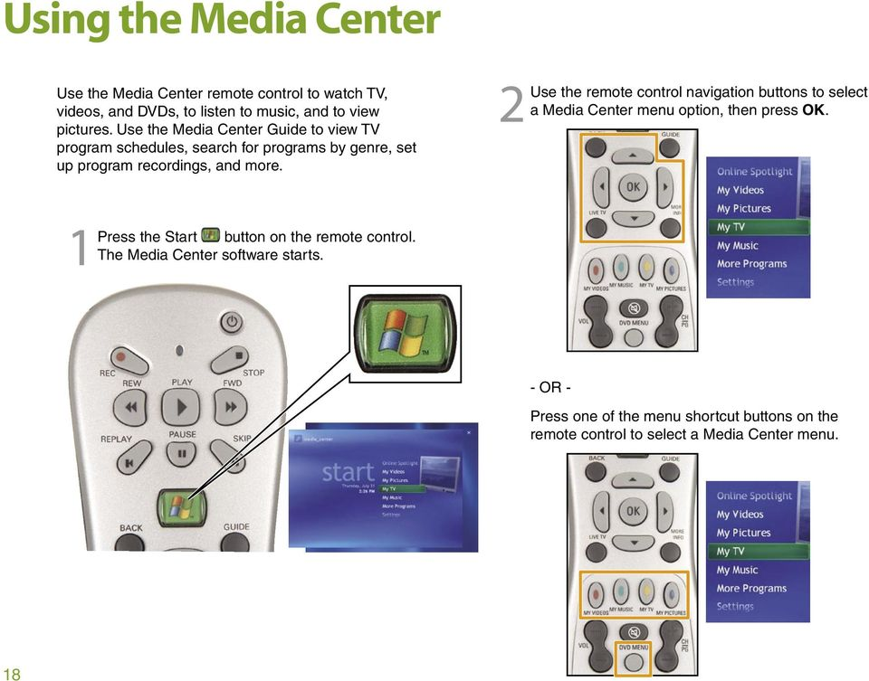 2 Use the remote control navigation buttons to select a Media Center menu option, then press OK.