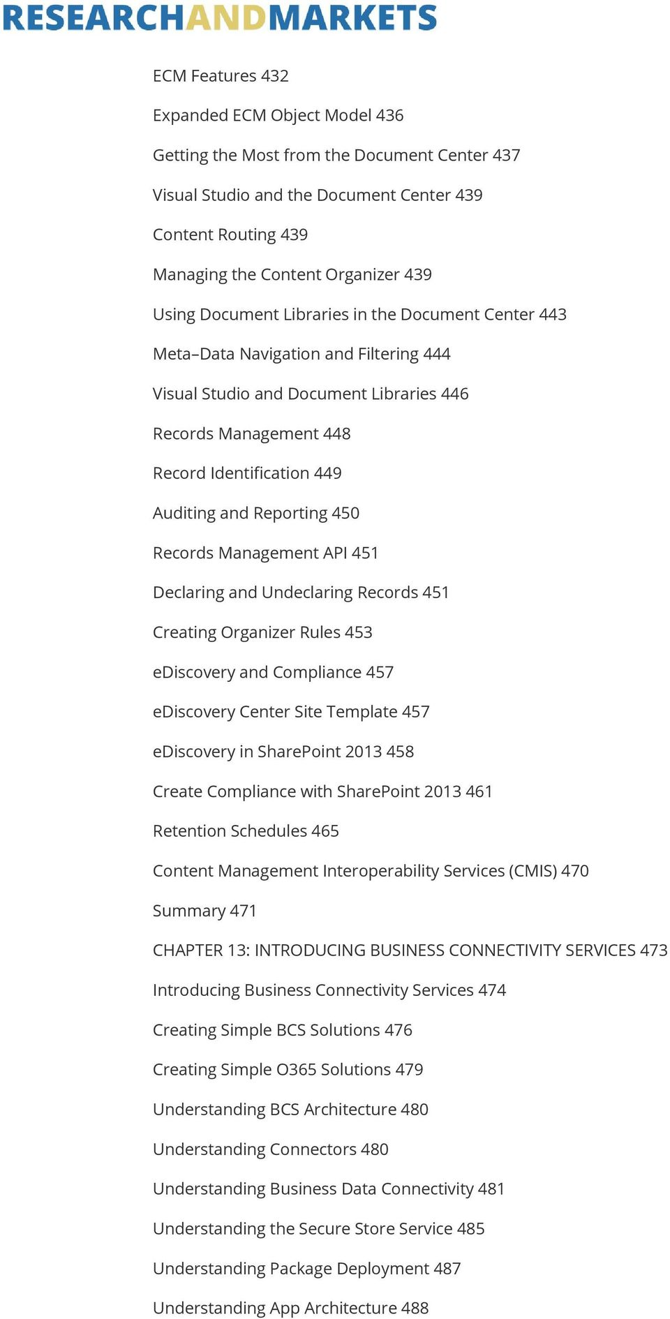 450 Records Management API 451 Declaring and Undeclaring Records 451 Creating Organizer Rules 453 ediscovery and Compliance 457 ediscovery Center Site Template 457 ediscovery in SharePoint 2013 458