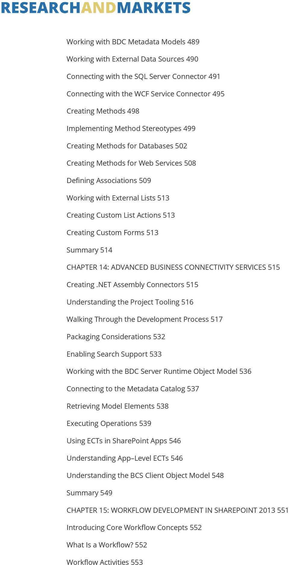 Creating Custom Forms 513 Summary 514 CHAPTER 14: ADVANCED BUSINESS CONNECTIVITY SERVICES 515 Creating.