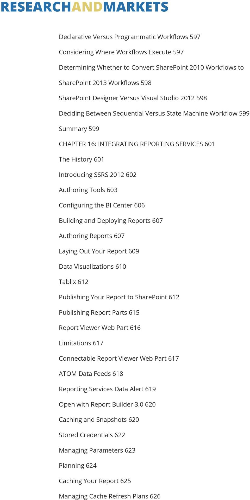 Authoring Tools 603 Configuring the BI Center 606 Building and Deploying Reports 607 Authoring Reports 607 Laying Out Your Report 609 Data Visualizations 610 Tablix 612 Publishing Your Report to