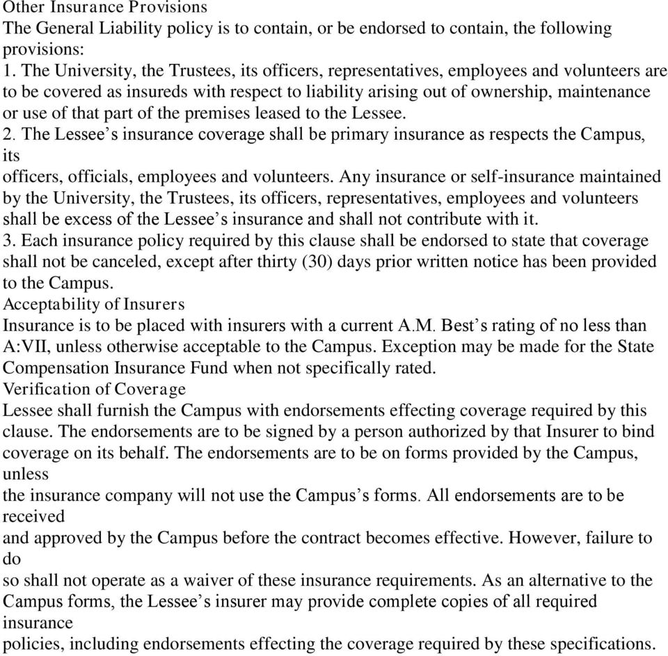 of the premises leased to the Lessee. 2. The Lessee s insurance coverage shall be primary insurance as respects the Campus, its officers, officials, employees and volunteers.