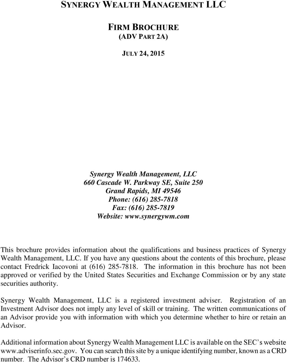 com This brochure provides information about the qualifications and business practices of Synergy Wealth Management, LLC.
