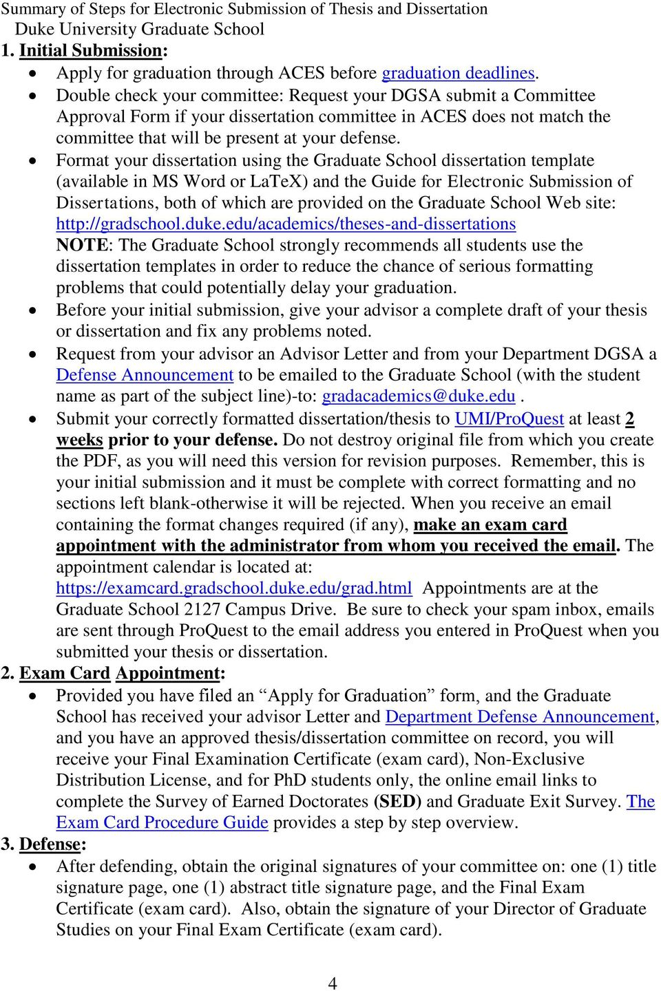 Format your dissertation using the Graduate School dissertation template (available in MS Word or LaTeX) and the Guide for Electronic Submission of Dissertations, both of which are provided on the