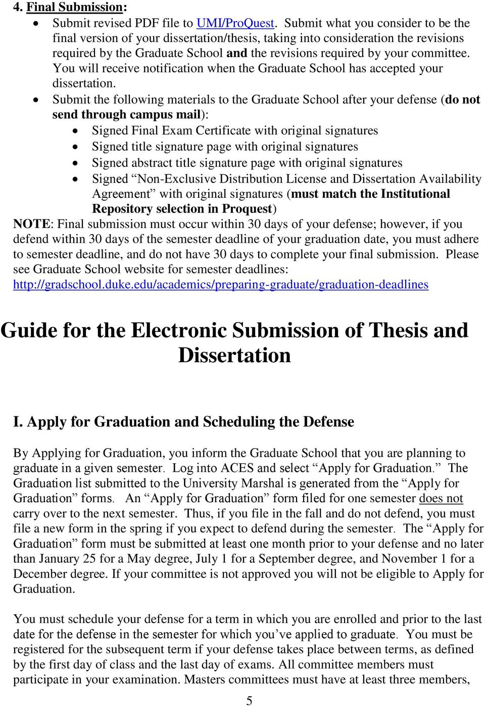 You will receive notification when the Graduate School has accepted your dissertation.