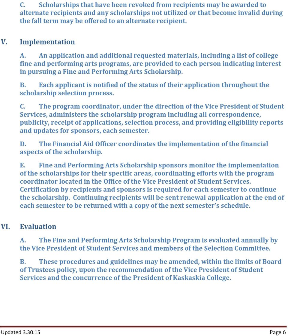 An application and additional requested materials, including a list of college fine and performing arts programs, are provided to each person indicating interest in pursuing a Fine and Performing