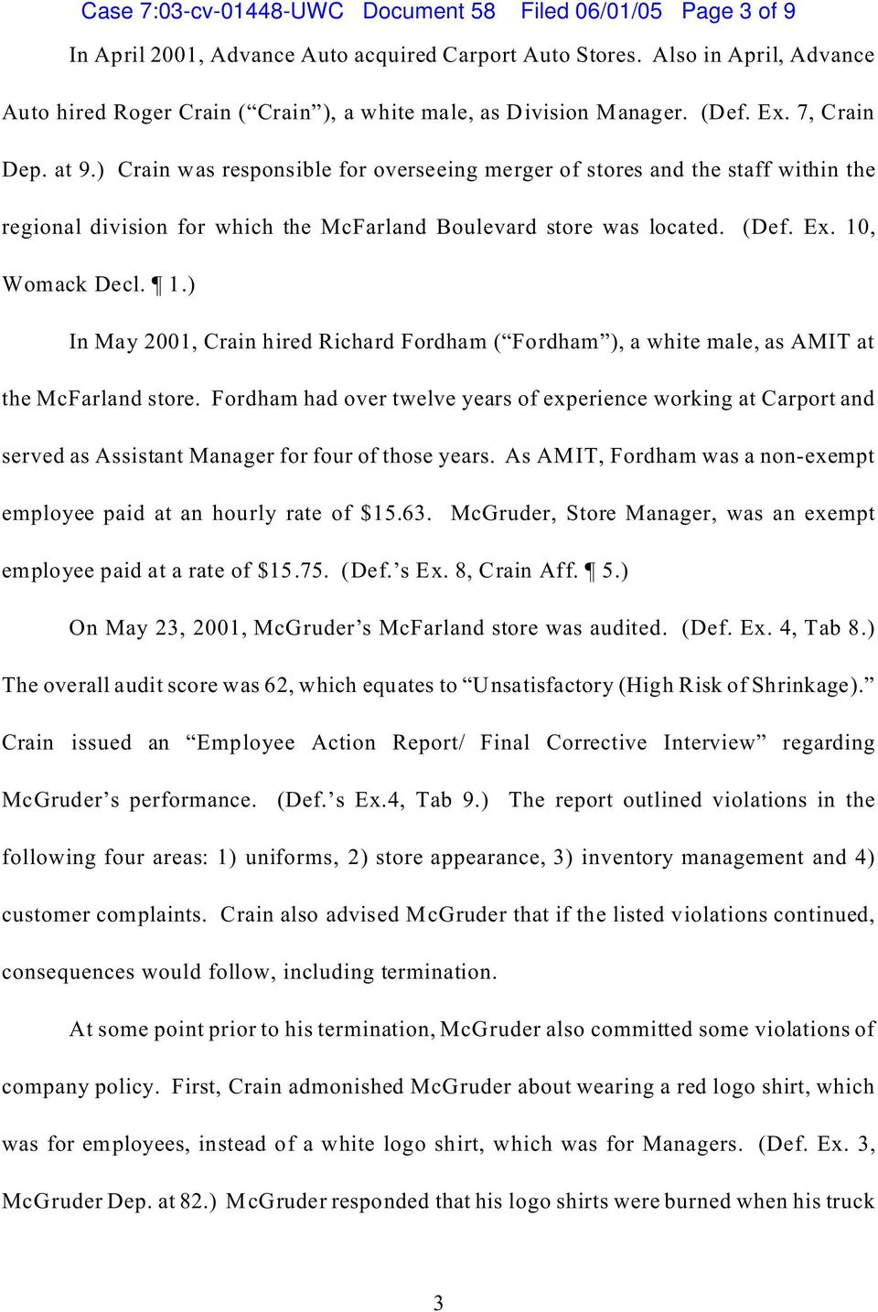 ) Crain was responsible for overseeing merger of stores and the staff within the regional division for which the McFarland Boulevard store was located. (Def. Ex. 10