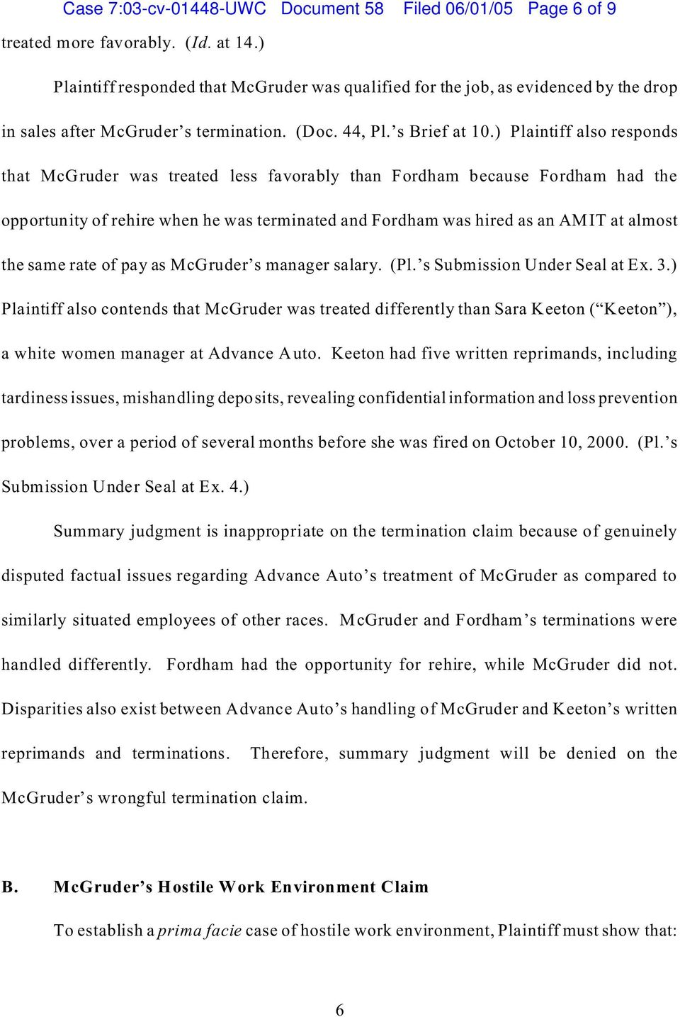 ) Plaintiff also responds that McGruder was treated less favorably than Fordham because Fordham had the opportunity of rehire when he was terminated and Fordham was hired as an AMIT at almost the