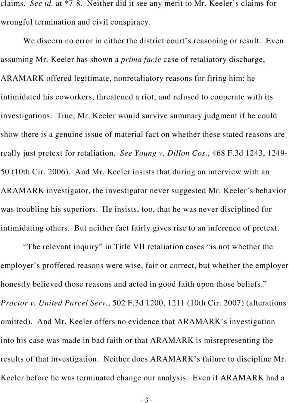 Keeler has shown a prima facie case of retaliatory discharge, ARAMARK offered legitimate, nonretaliatory reasons for firing him: he intimidated his coworkers, threatened a riot, and refused to