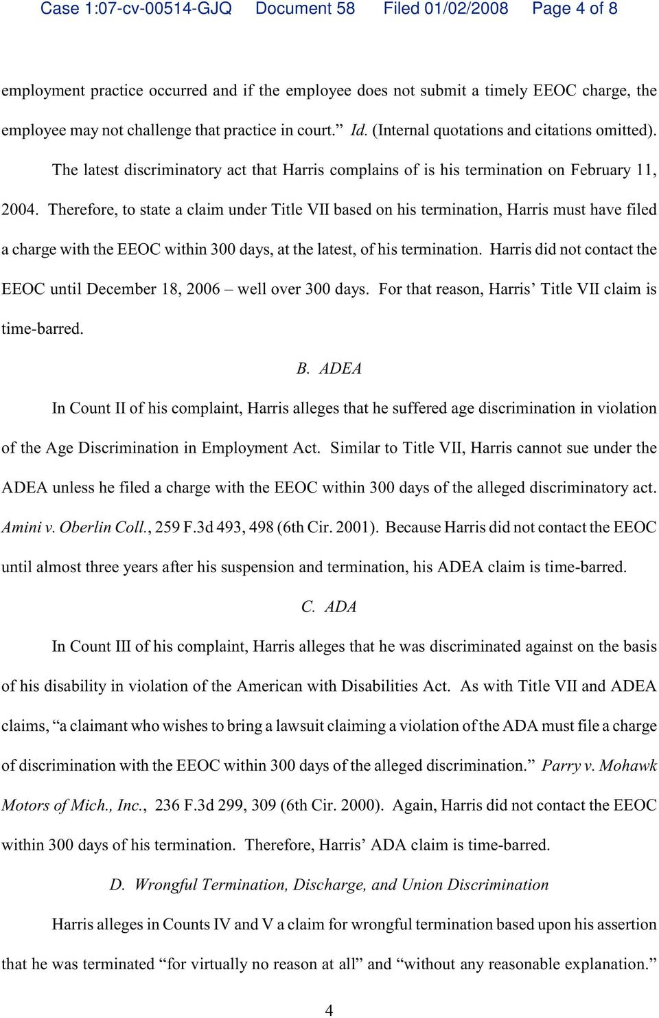Therefore, to state a claim under Title VII based on his termination, Harris must have filed a charge with the EEOC within 300 days, at the latest, of his termination.