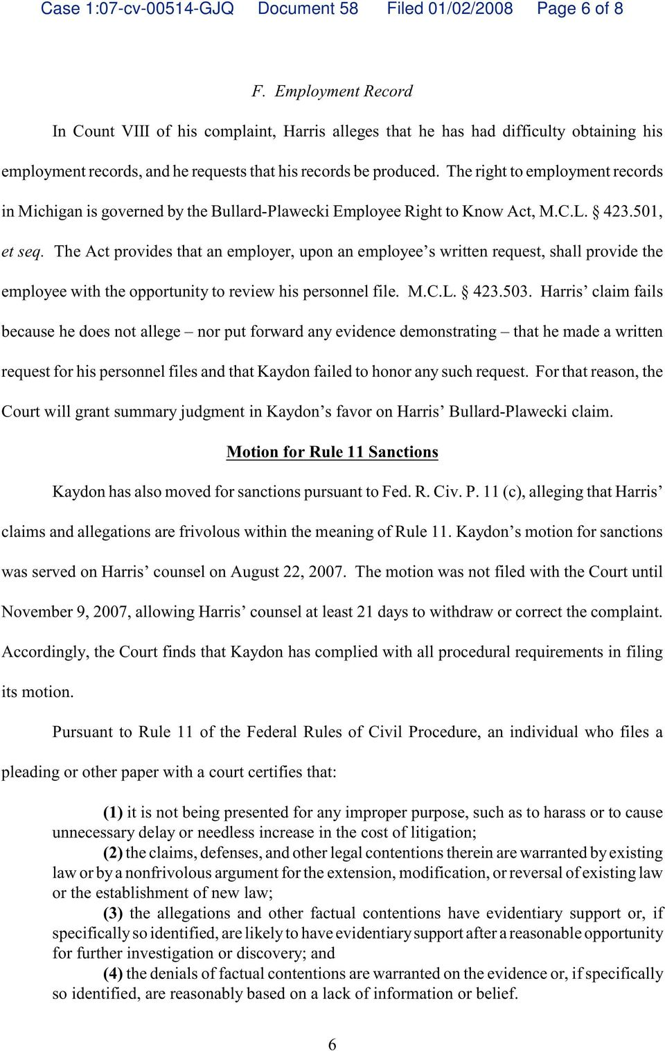 The right to employment records in Michigan is governed by the Bullard-Plawecki Employee Right to Know Act, M.C.L. 423.501, et seq.