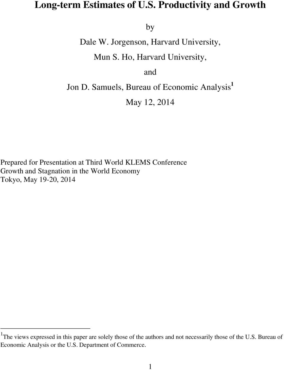 Samuels, Bureau of Economic Analysis 1 May 12, 2014 Prepared for Presentation at Third World KLEMS Conference Growth and