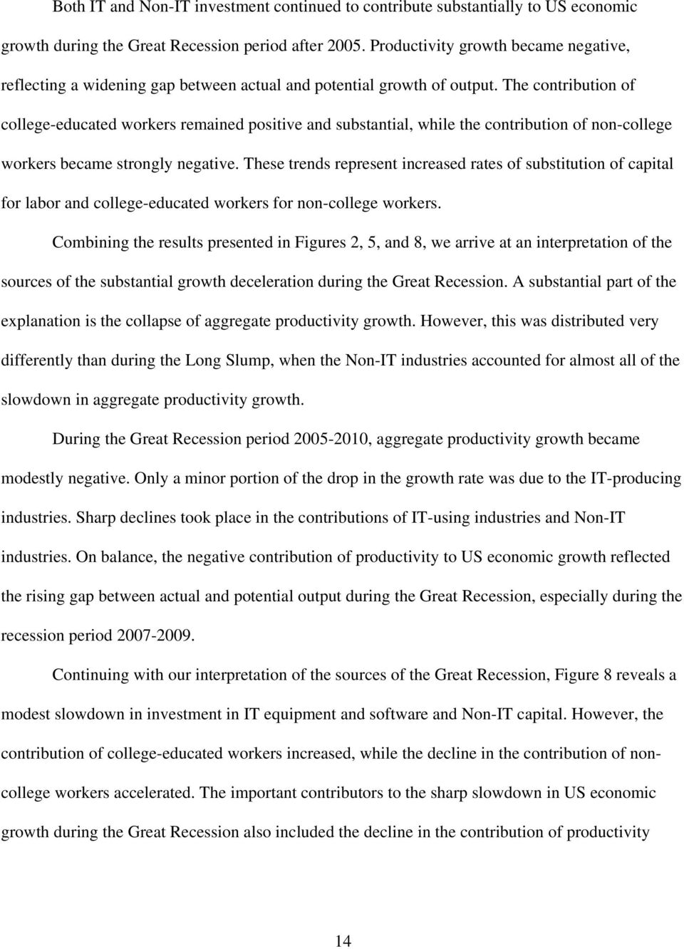 The contribution of college-educated workers remained positive and substantial, while the contribution of non-college workers became strongly negative.