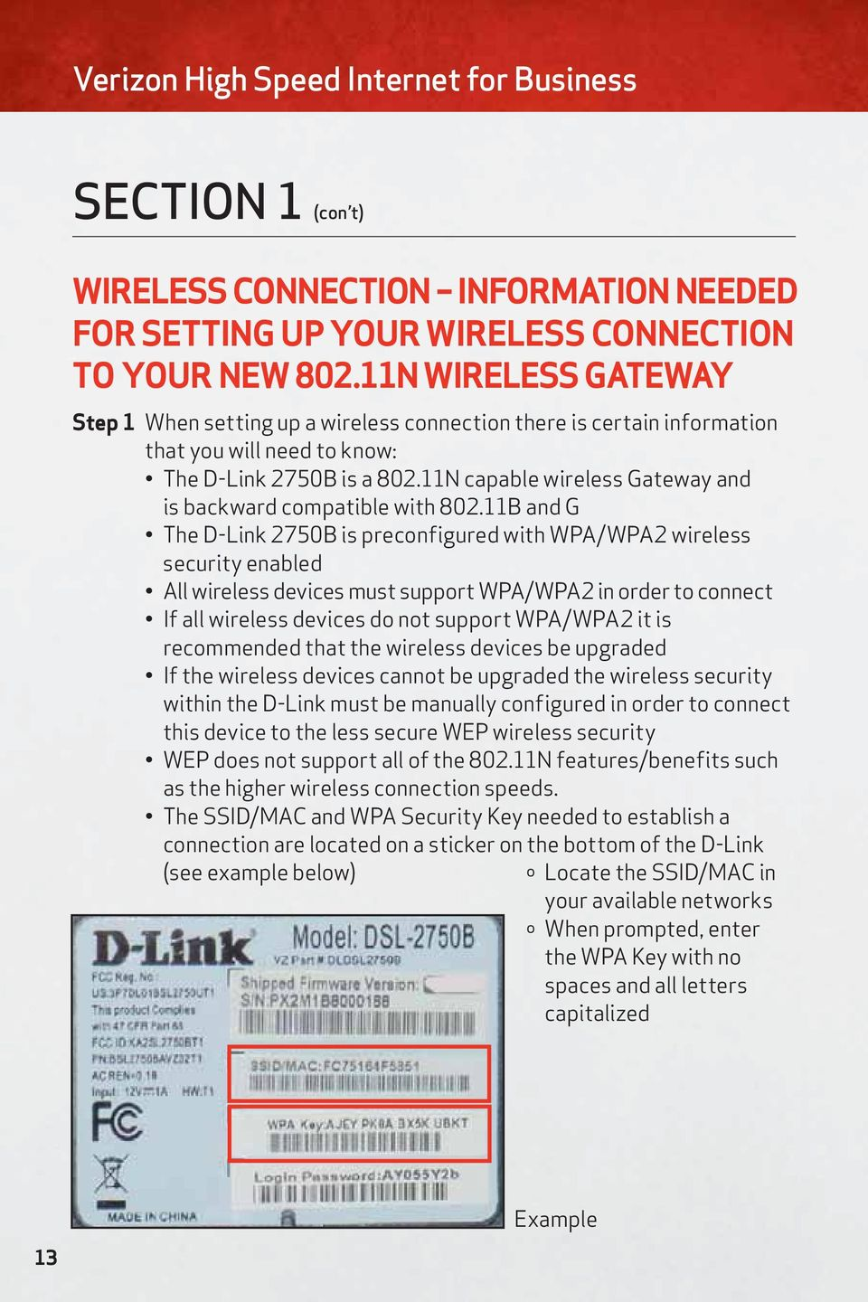 11N capable wireless Gateway and is backward compatible with 802.
