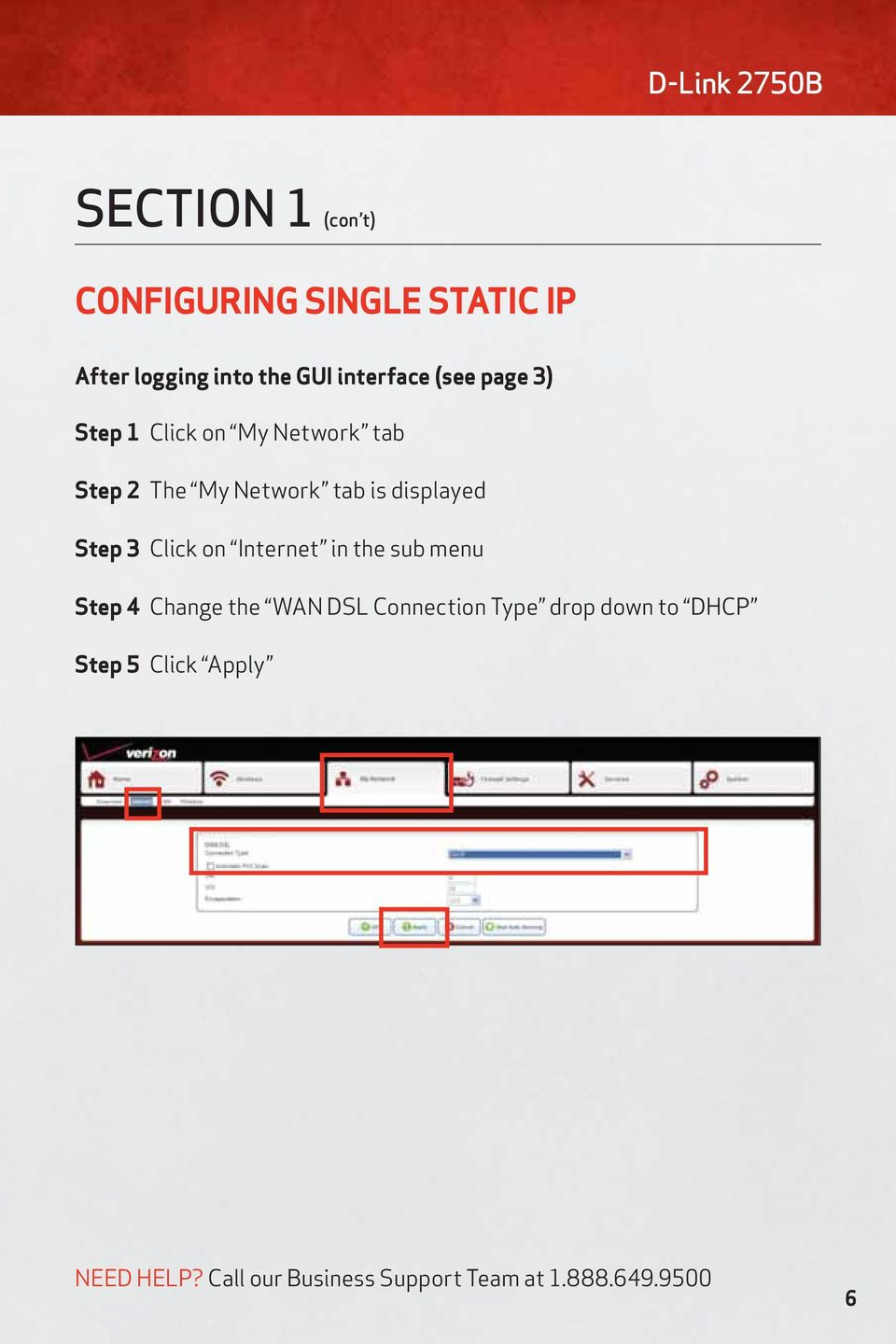 displayed Step 3 Click on Internet in the sub menu Step 4 Change the WAN DSL Connection