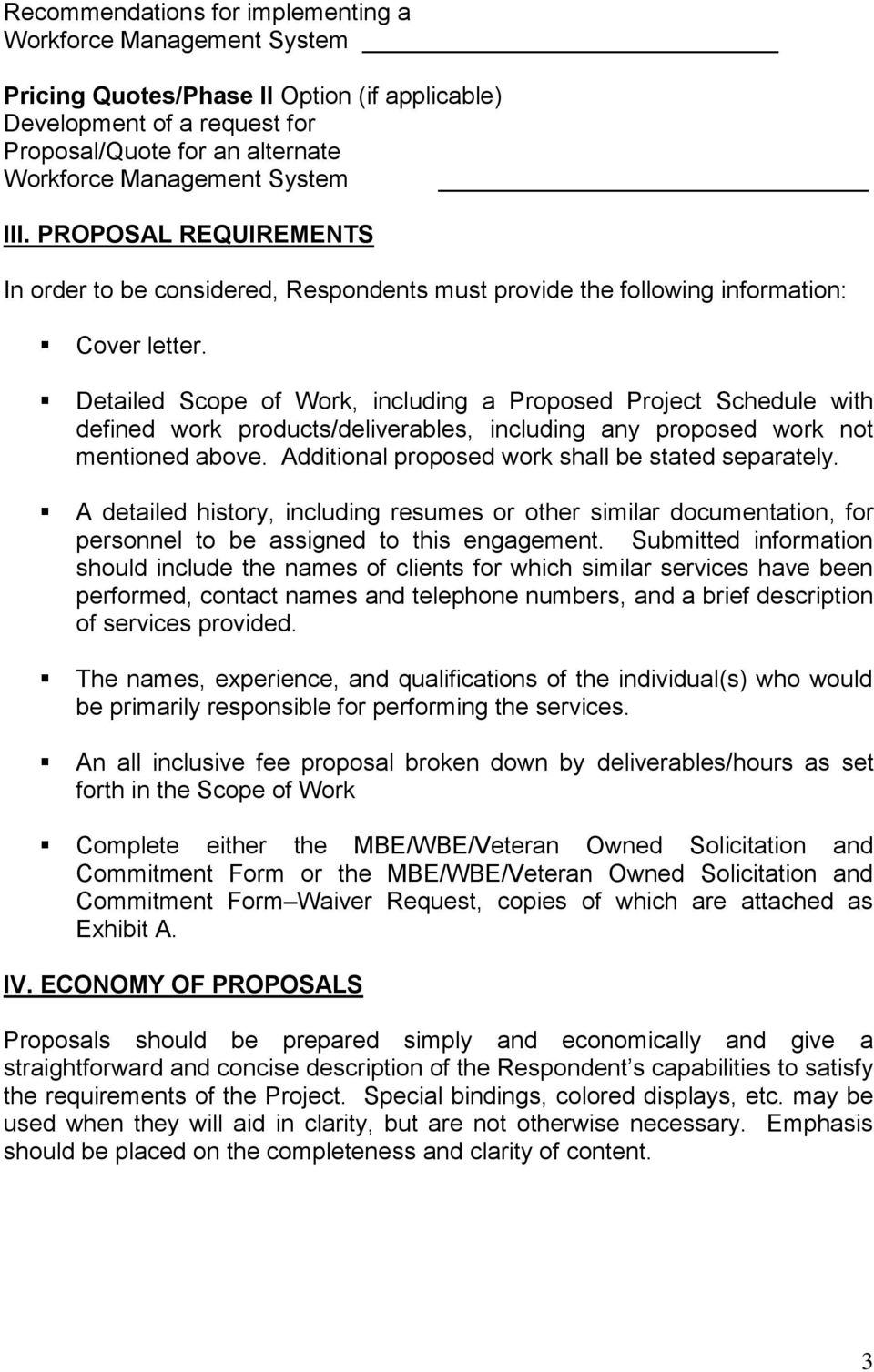 Detailed Scope of Work, including a Proposed Project Schedule with defined work products/deliverables, including any proposed work not mentioned above.