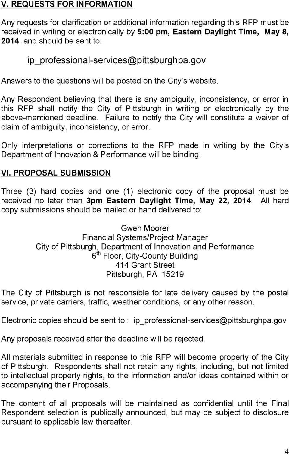 Any Respondent believing that there is any ambiguity, inconsistency, or error in this RFP shall notify the City of Pittsburgh in writing or electronically by the above-mentioned deadline.