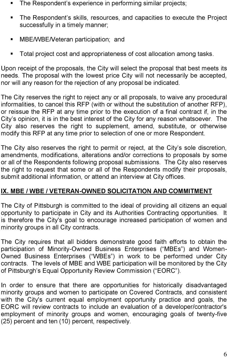 The proposal with the lowest price City will not necessarily be accepted, nor will any reason for the rejection of any proposal be indicated.