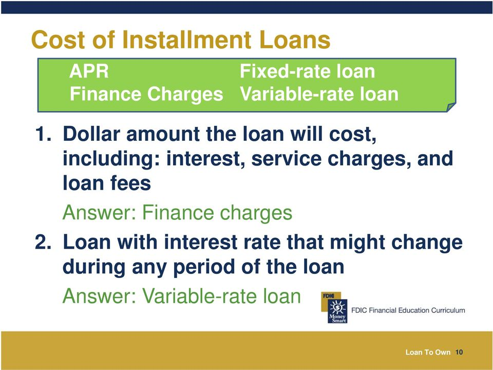 Dollar amount the loan will cost, including: interest, service charges, and