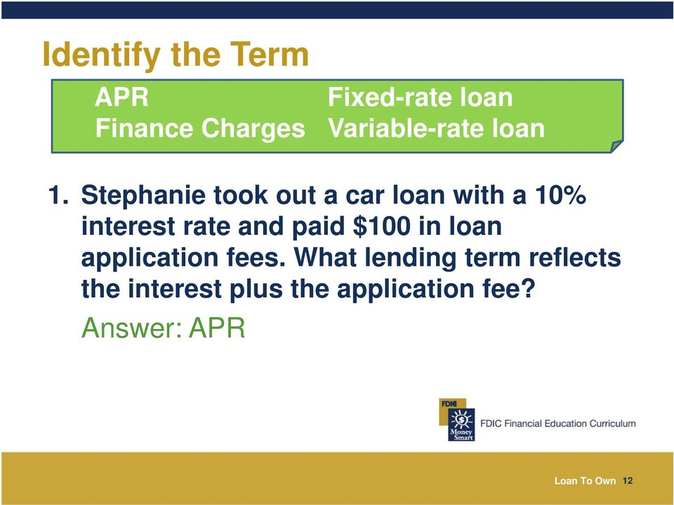 Stephanie took out a car loan with a 10% interest rate and paid