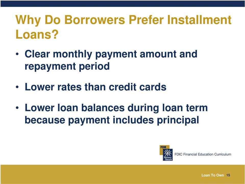 Lower rates than credit cards Lower loan balances