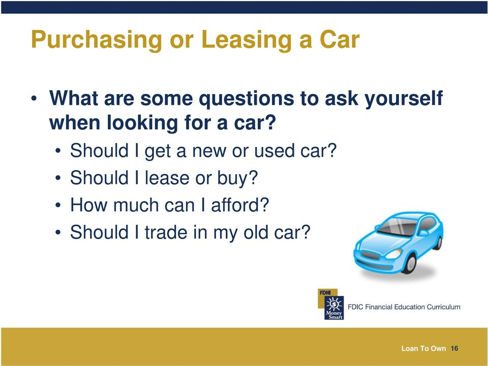 Should I get a new or used car? Should I lease or buy?