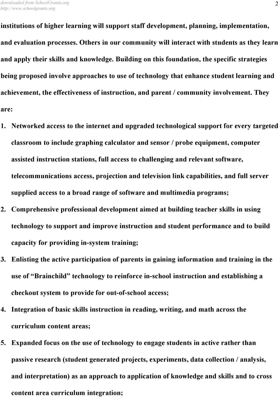 Building on this foundation, the specific strategies being proposed involve approaches to use of technology that enhance student learning and achievement, the effectiveness of instruction, and parent