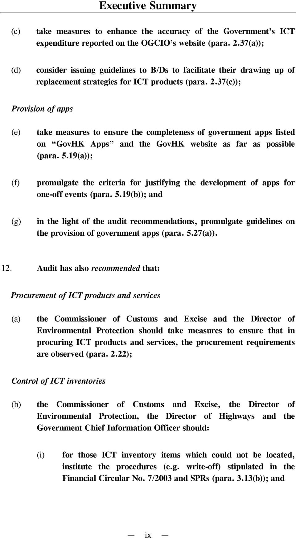 37(c)); Provision of apps (e) take measures to ensure the completeness of government apps listed on GovHK Apps and the GovHK website as far as possible (para. 5.
