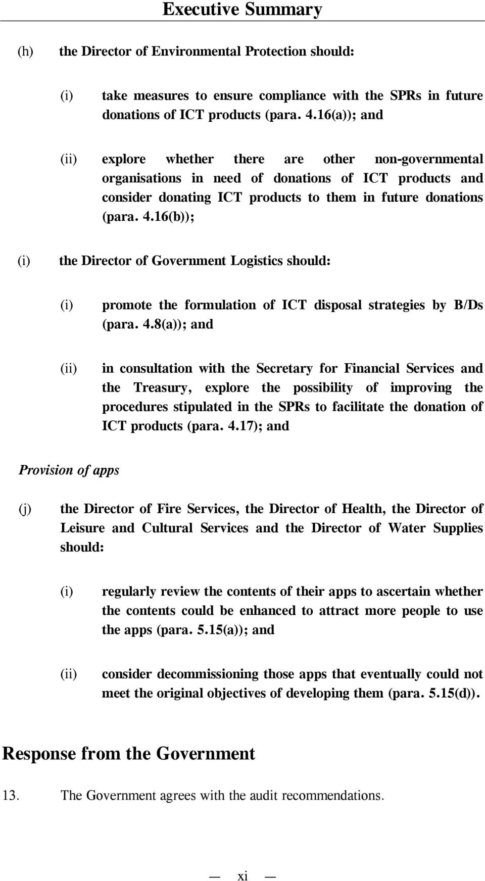 16(b)); the Director of Government Logistics should: promote the formulation of ICT disposal strategies by B/Ds (para. 4.