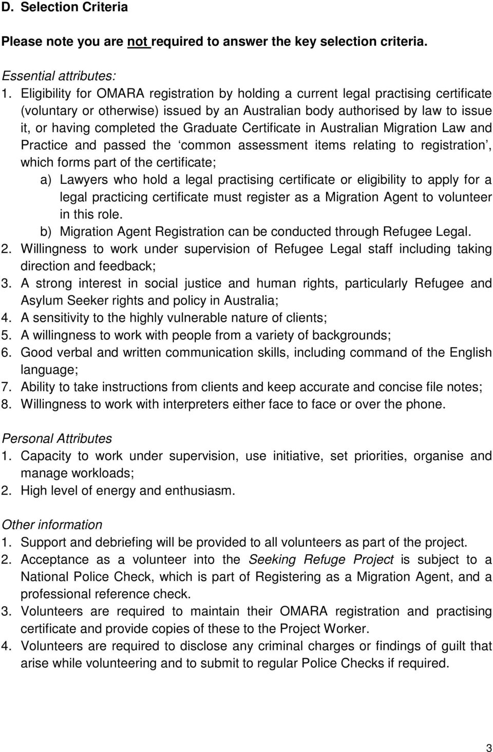 Graduate Certificate in Australian Migration Law and Practice and passed the common assessment items relating to registration, which forms part of the certificate; a) Lawyers who hold a legal