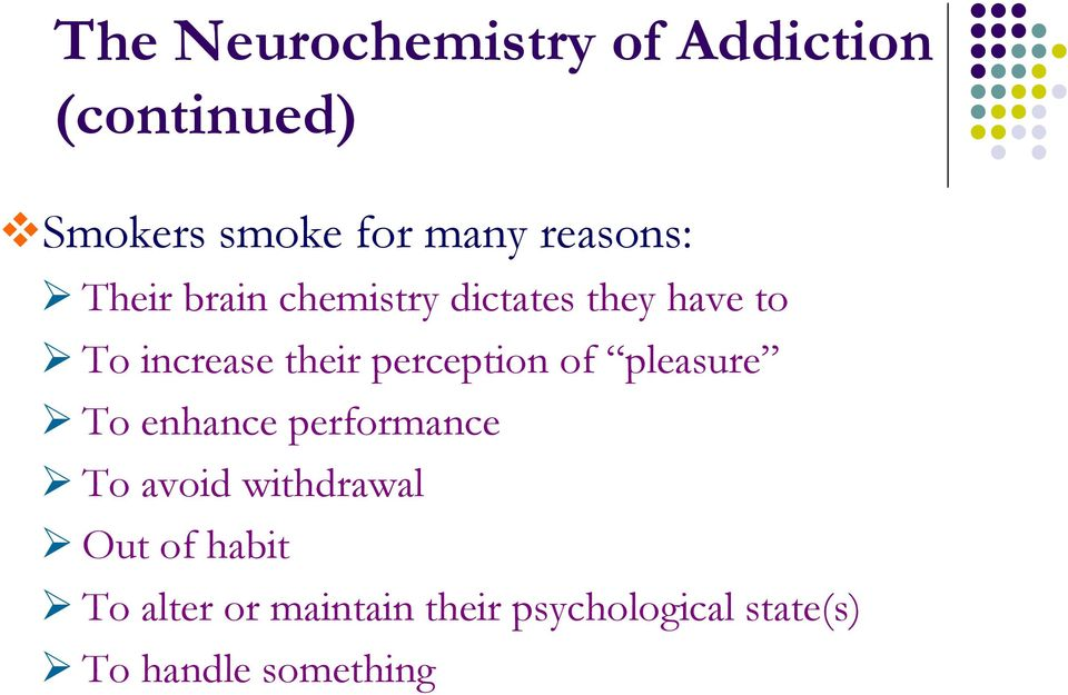 perception of pleasure To enhance performance To avoid withdrawal Out
