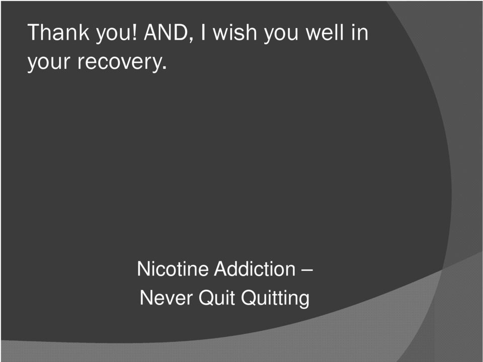 in your recovery.