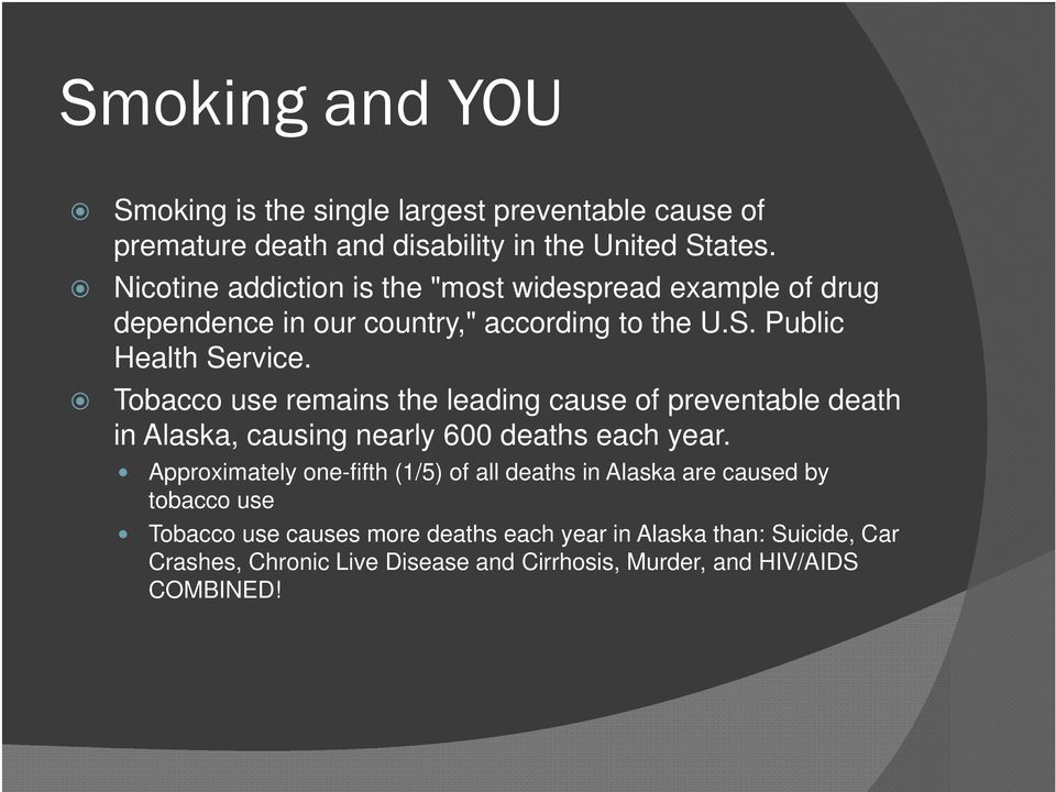 Tobacco use remains the leading cause of preventable death in Alaska, causing nearly 600 deaths each year.