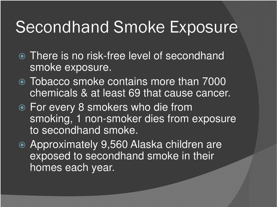 For every 8 smokers who die from smoking, 1 non-smoker dies from exposure to secondhand