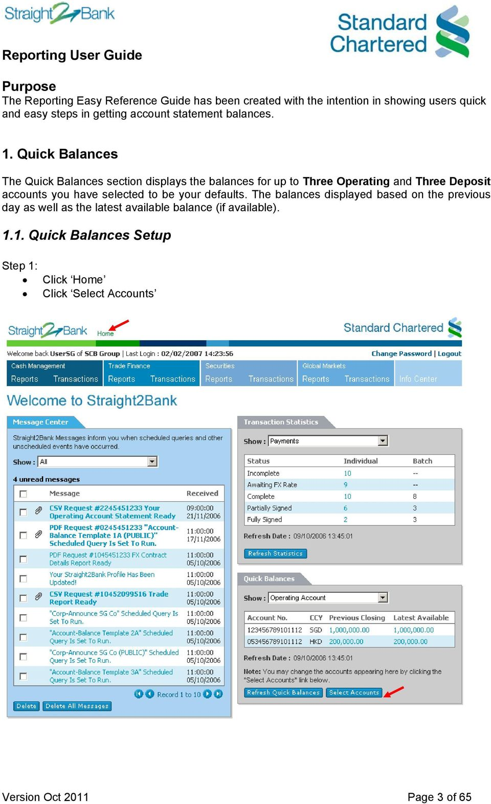 Quick Balances The Quick Balances section displays the balances for up to Three Operating and Three Deposit accounts you have