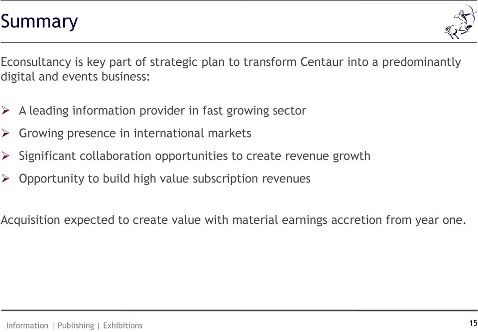 markets Significant collaboration opportunities to create revenue growth Opportunity to build high value
