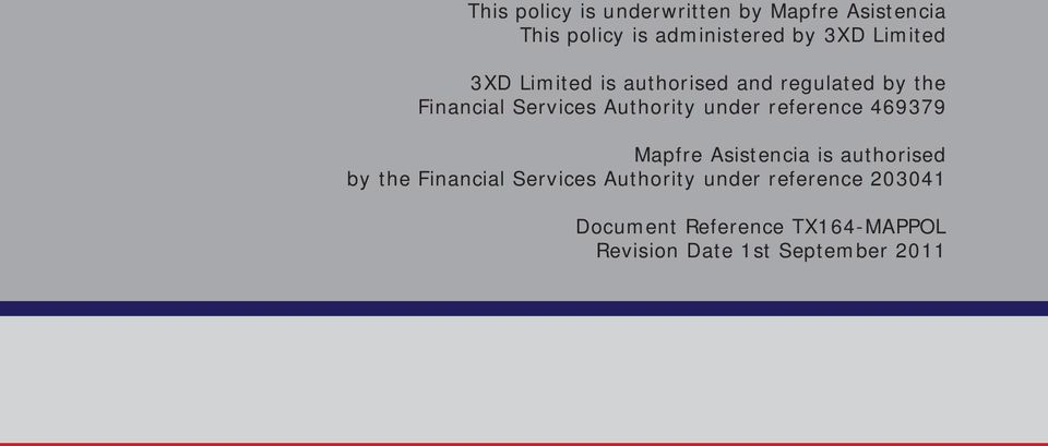 under reference 469379 Mapfre Asistencia is authorised by the Financial Services