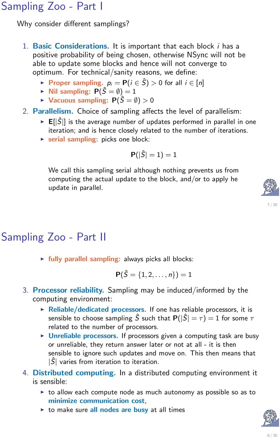 For technical/sanity reasons, we ine: Proper sampling. pi = P(i Ŝ) > 0 for all i [n] Nil sampling: P( Ŝ = ) = 1 Vacuous sampling: P( Ŝ = ) > 0 2. Parallelism.