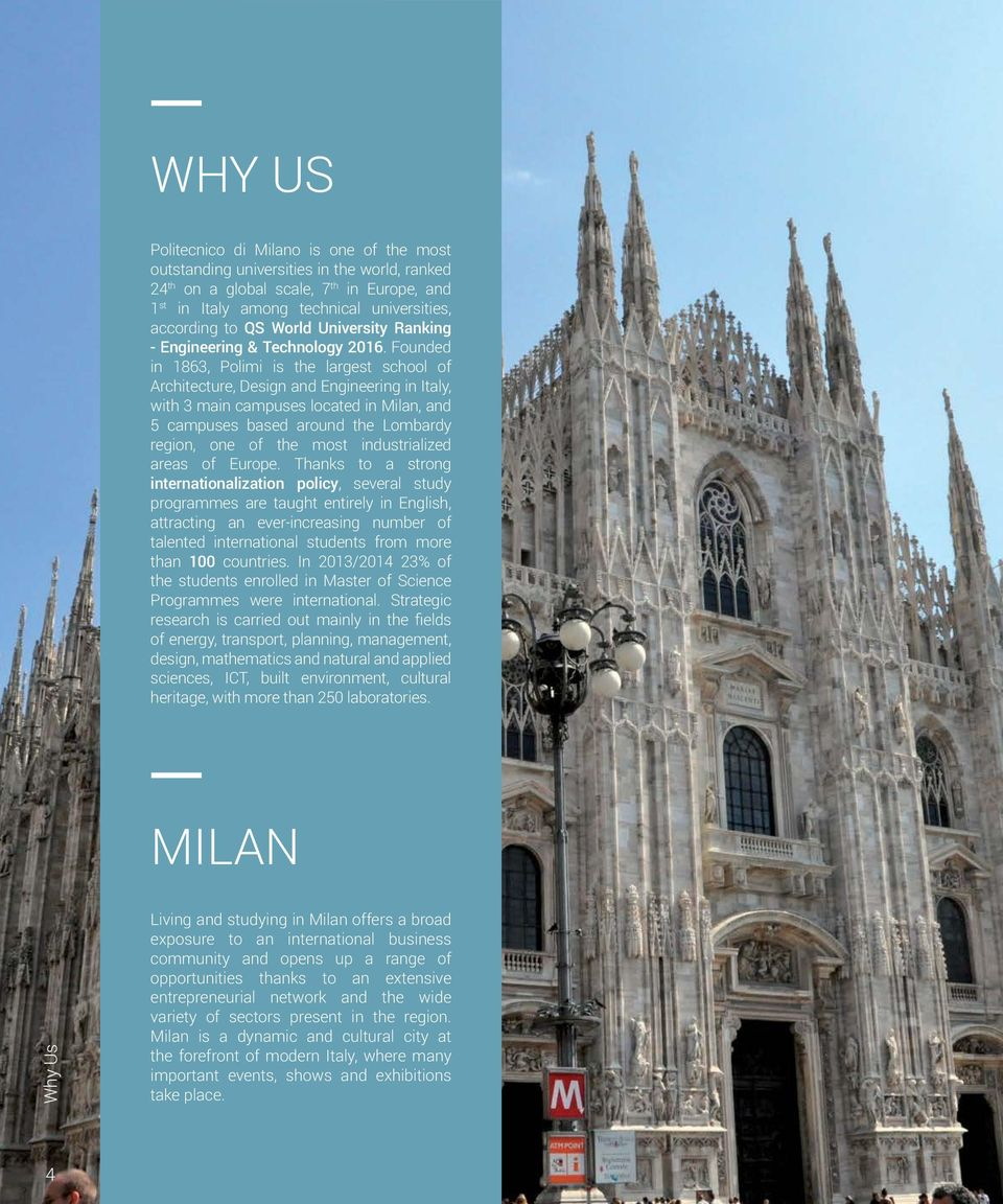 Founded in 1863, Polimi is the largest school of Architecture, Design and Engineering in Italy, with 3 main campuses located in Milan, and 5 campuses based around the Lombardy region, one of the most