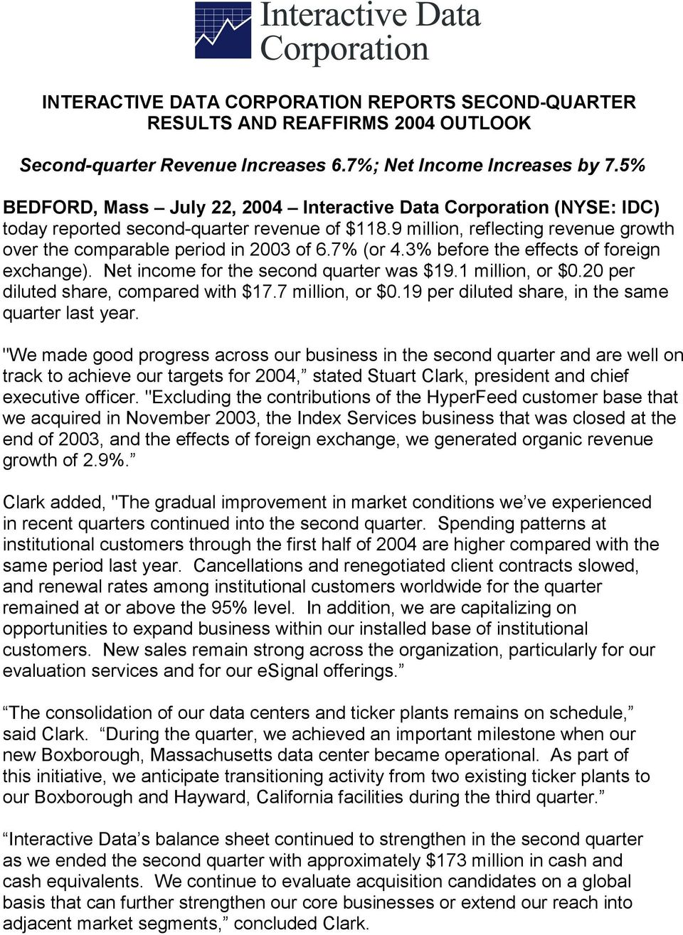 7% (or 4.3% before the effects of foreign exchange). Net income for the second quarter was $19.1 million, or $0.20 per diluted share, compared with $17.7 million, or $0.