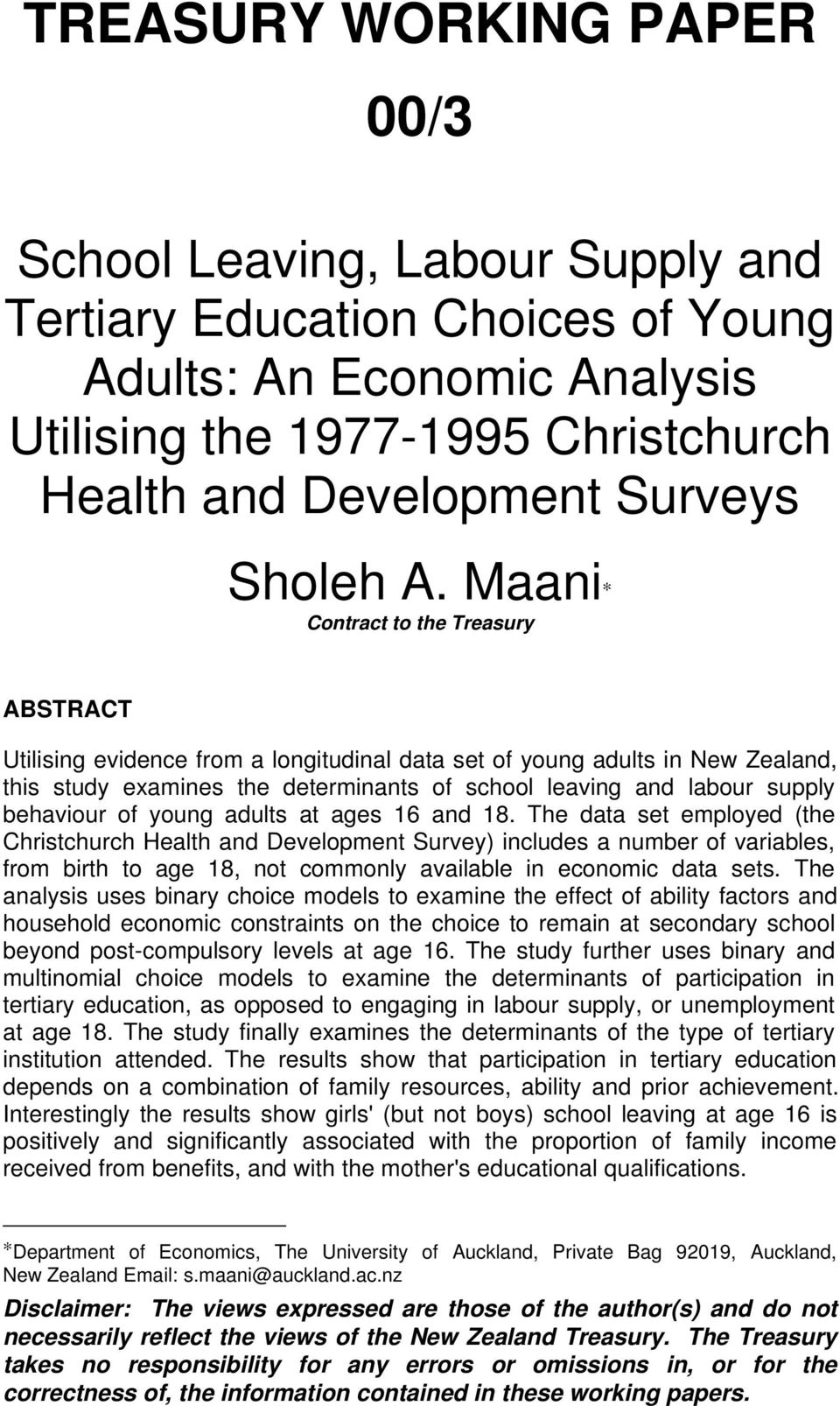 Maani Contract to the Treasury ABSTRACT Utilising evidence from a longitudinal data set of young adults in New Zealand, this study examines the determinants of school leaving and labour supply