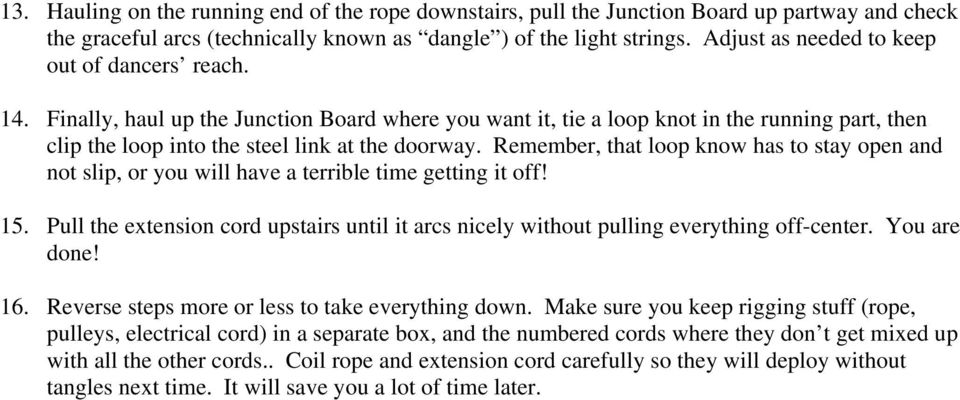 Remember, that loop know has to stay open and not slip, or you will have a terrible time getting it off! 15.
