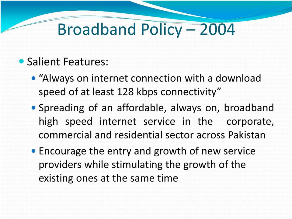 service in the corporate, commercial and residential sector across Pakistan Encourage the entry