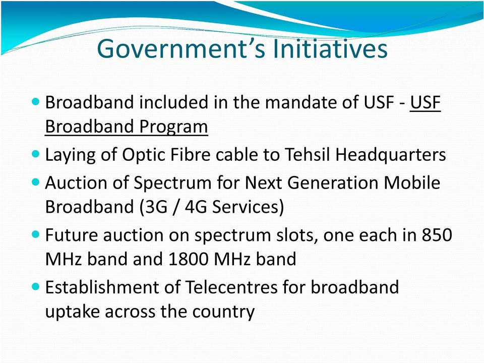 Mobile Broadband (3G / 4G Services) Future auction on spectrum slots, one each in 850 MHz