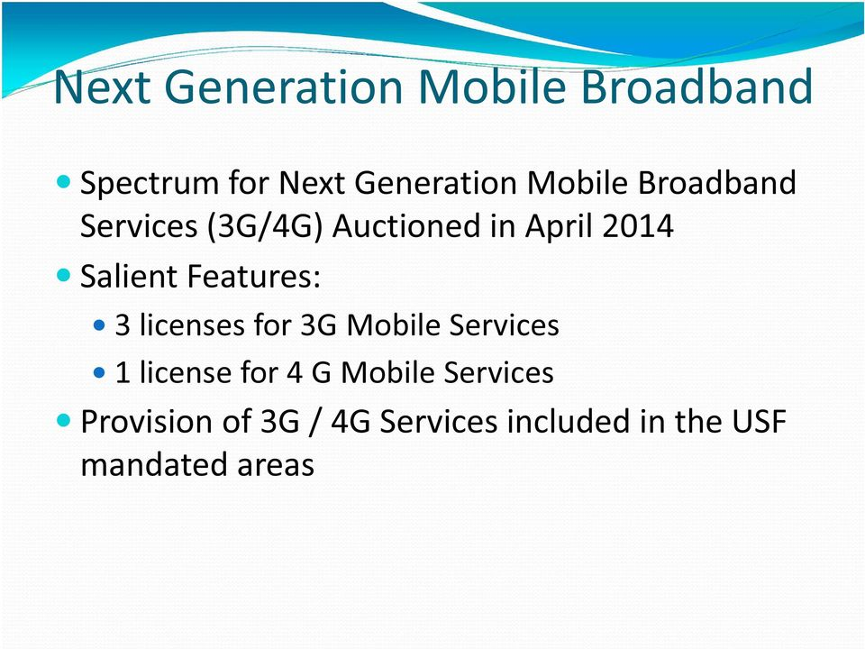 Features: 3 licenses for 3G Mobile Services 1 license for 4 G