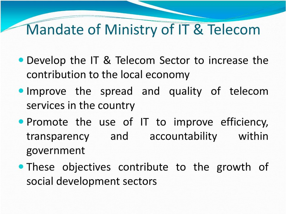 the country Promote the use of IT to improve efficiency, transparency and