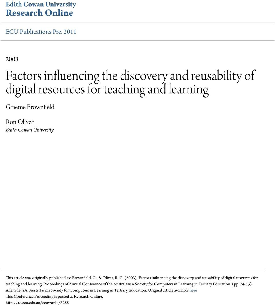 originally published as: Brownfield, G., & Oliver, R. G. (2003). Factors influencing the discovery and reusability of digital resources for teaching and learning.