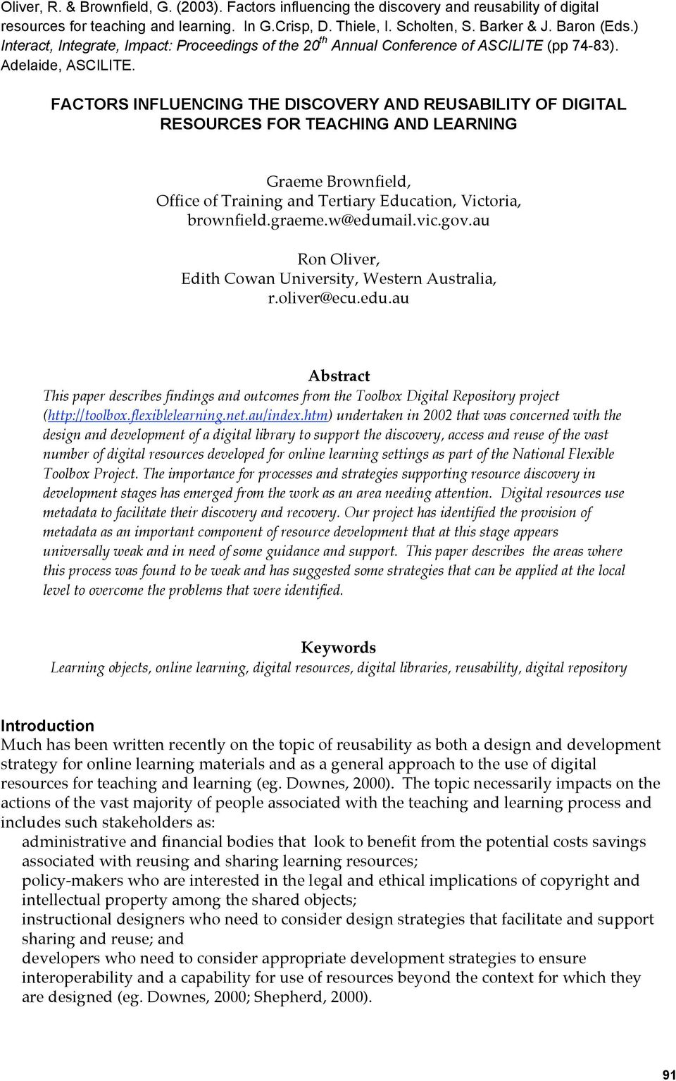 FACTORS INFLUENCING THE DISCOVERY AND REUSABILITY OF DIGITAL RESOURCES FOR TEACHING AND LEARNING Graeme Brownfield, Office of Training and Tertiary Education, Victoria, brownfield.graeme.w@edumail.