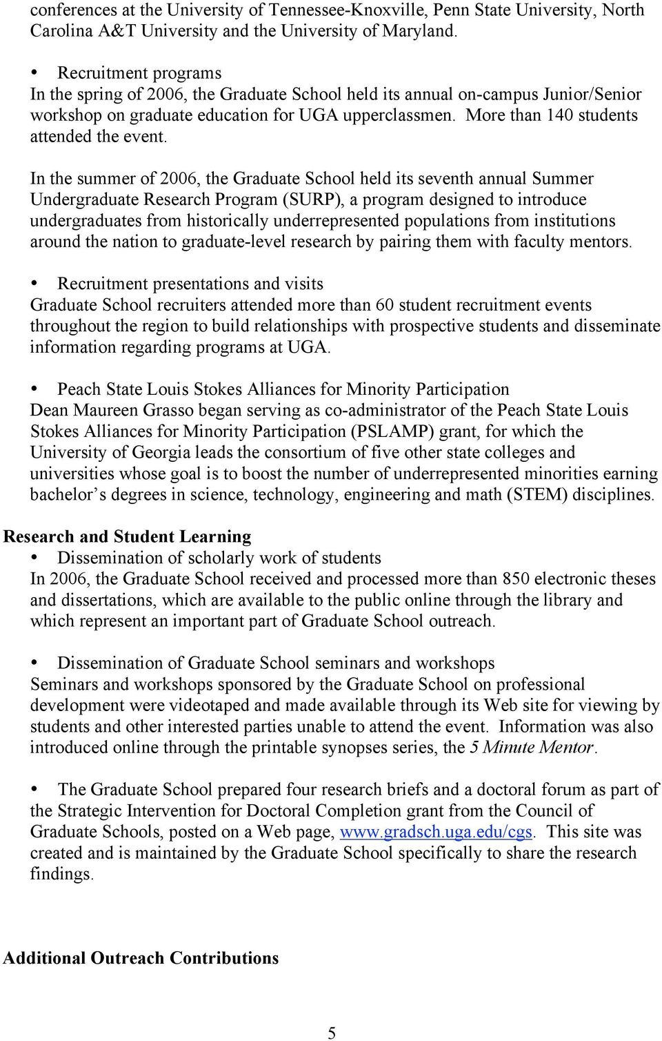 In the summer of 2006, the Graduate School held its seventh annual Summer Undergraduate Research Program (SURP), a program designed to introduce undergraduates from historically underrepresented