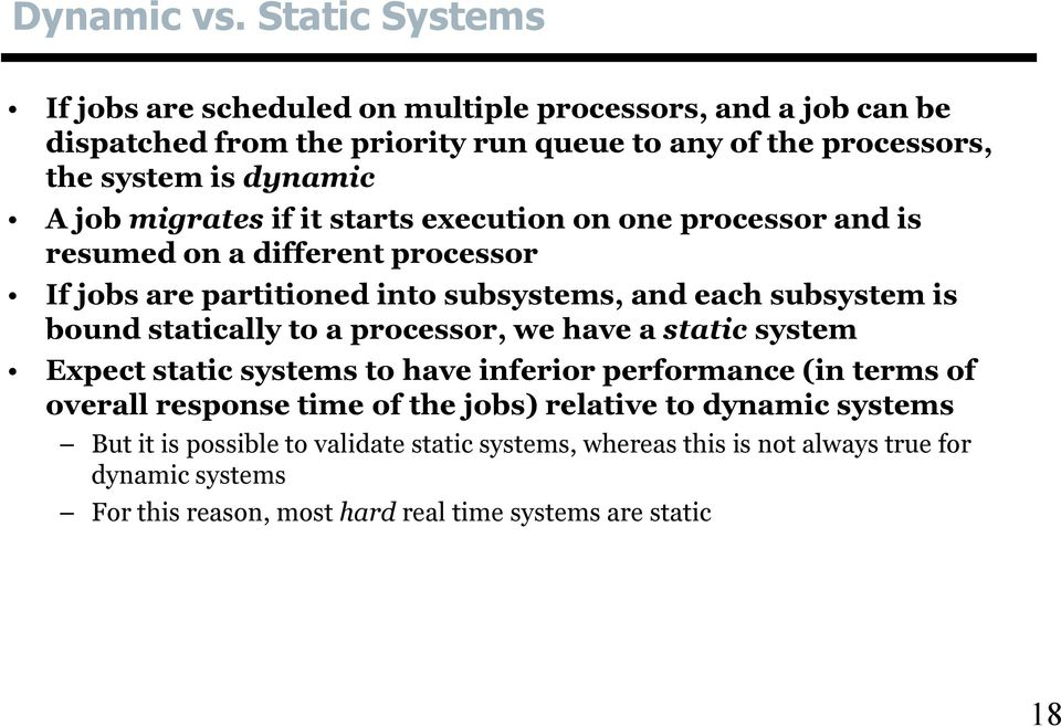 job migrates if it starts execution on one processor and is resumed on a different processor If jobs are partitioned into subsystems, and each subsystem is bound